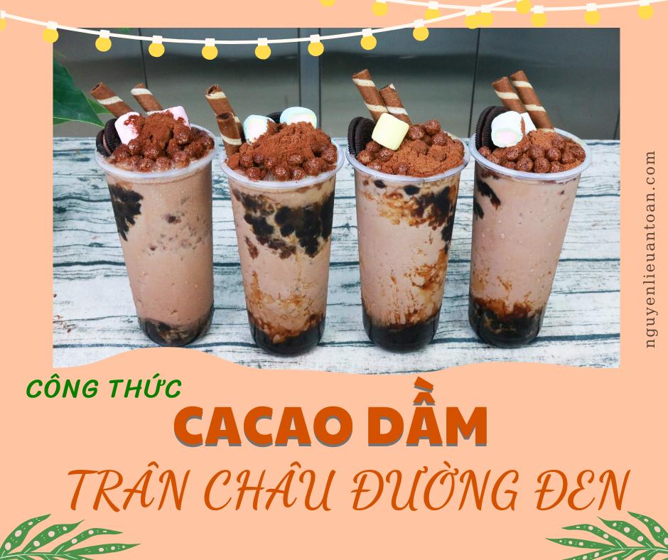 Cách làm Cacao dầm trân châu đường đen ngon